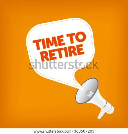 TIME TO RETIRE - stock vector