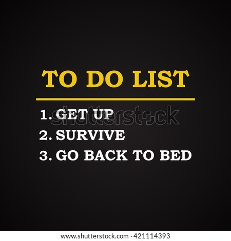 To do list - funny inscription template - stock vector