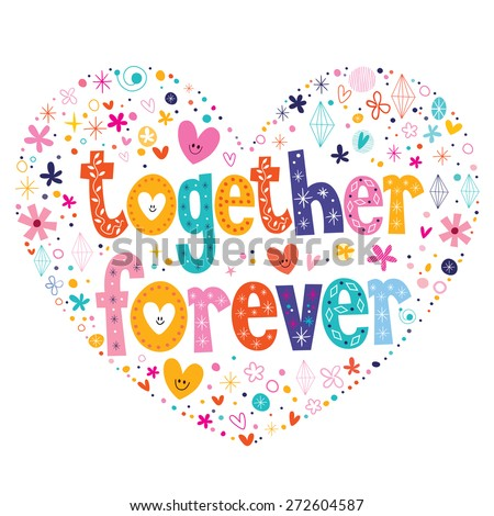 together forever heart shaped type lettering vector design - stock vector