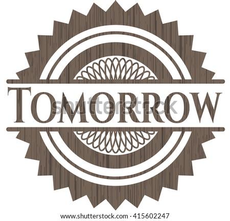 Tomorrow vintage wood emblem - stock vector