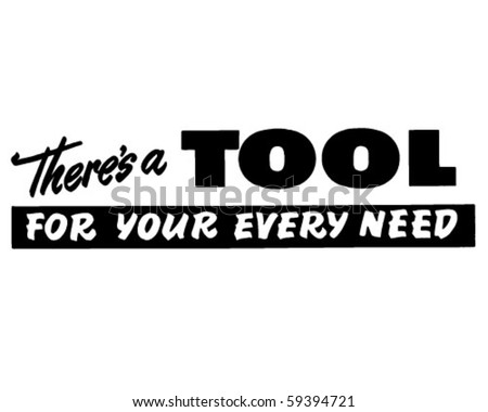 Tool For Your Every Need - Ad Banner - Retro Clip Art - stock vector