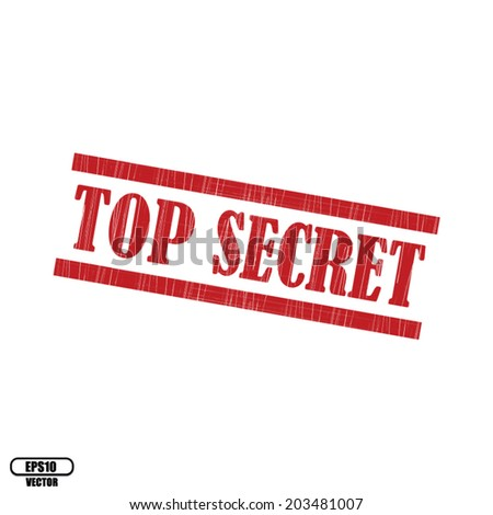 Top secret grunge stamp on white background, vector illustration  - stock vector