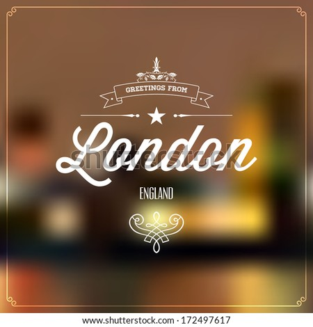 "Touristic Retro Vintage Greeting label, Typographical background ""Welcome to London, England"", Vector design.  - stock vector"