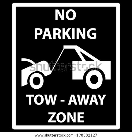 Tow Away Zone Sign - stock vector