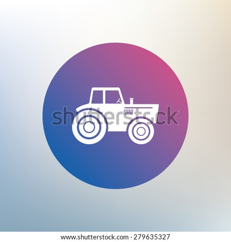 Tractor sign icon. Agricultural industry symbol. Icon on blurred background. Vector - stock vector