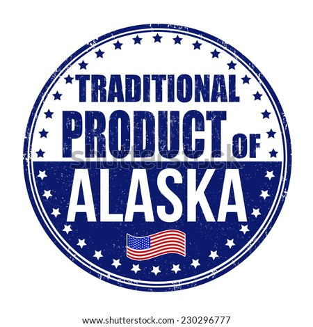 Traditional product of Alaska grunge rubber stamp on white background, vector illustration - stock vector