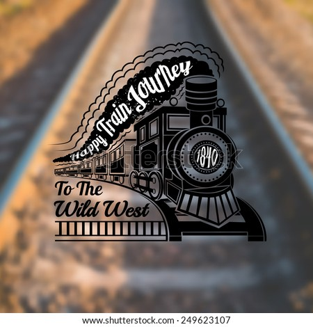 train background with old locomotive with wagons and text happy train journey in smoke label on rails blur photo - stock vector