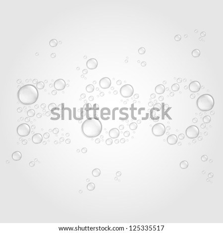 Transparent water drops on light gray background shaped the word ECO. 10 EPS - stock vector