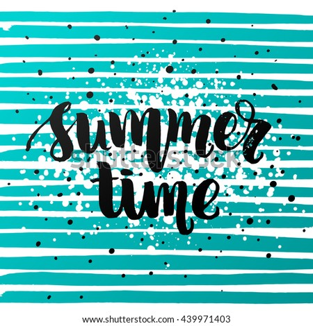 """trendy lettering poster. Hand drawn calligraphy. concept handwritten poster. """"summer time"""" creative graphic template brush fonts inspirational quotes - stock vector"""