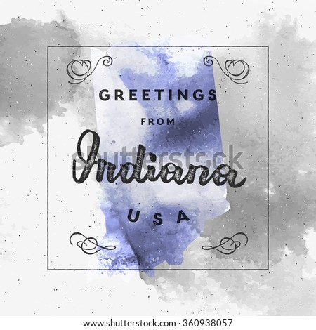 "Trendy watercolor touristic greeting card template with calligraphy. Vintage style vector ""Greetings from Indiana, USA"" layout. High quality design element. EPS10 - stock vector"
