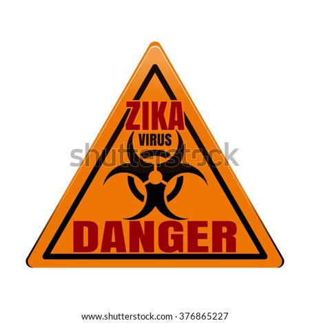 Triangular orange warning sign. Zika Virus. DANGER. Vector illustration. - stock vector