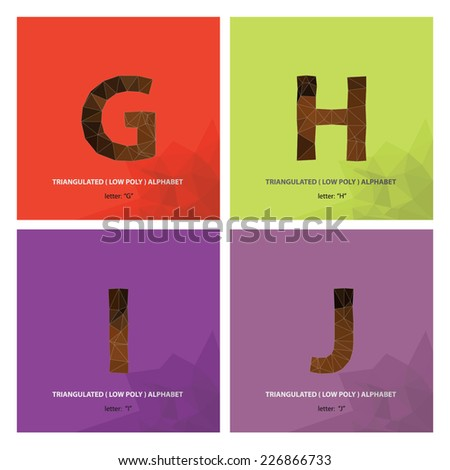 "Triangulated ( Low Poly ) Alphabet letter "" G "","" H "","" I "","" J "" - stock vector"
