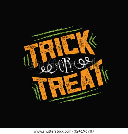 Trick or Treat Halloween type treatment EPS 10 vector royalty free stock illustration for greeting card, ad, promotion, poster, flier, blog, article, social media, marketing - stock vector