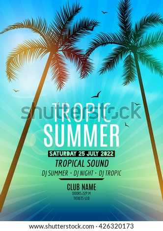 Tropic Summer Beach Party. Tropic Summer vacation and travel. Tropical poster colorful background and palm exotic island. Music summer party festival. DJ template - stock vector