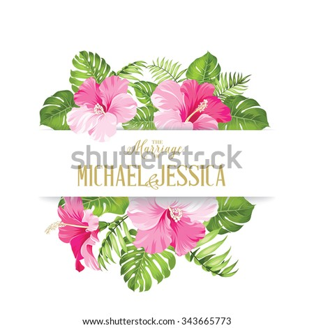Tropical flower frame for your card design with clear space for text. Wedding template of calligraphic text with place for your names over white with flowers. Vector illustration. - stock vector