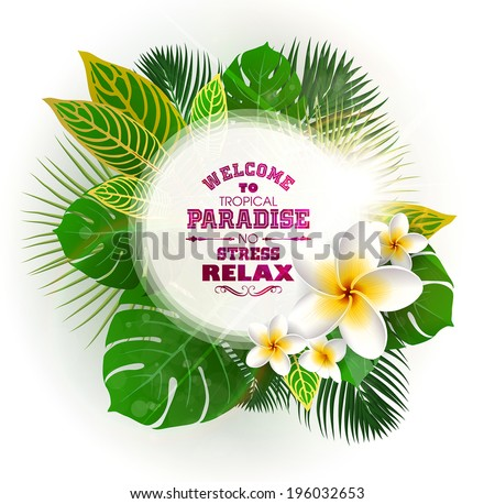 Tropical frame for your text with Leaves of Exotic Plants and flowers.  - stock vector