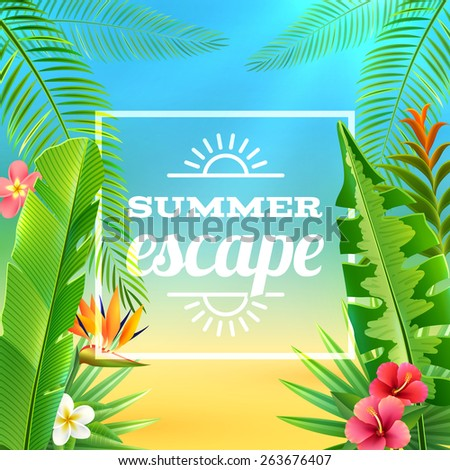 Tropical plants background with exotic flowers and summer excape text vector illustration - stock vector