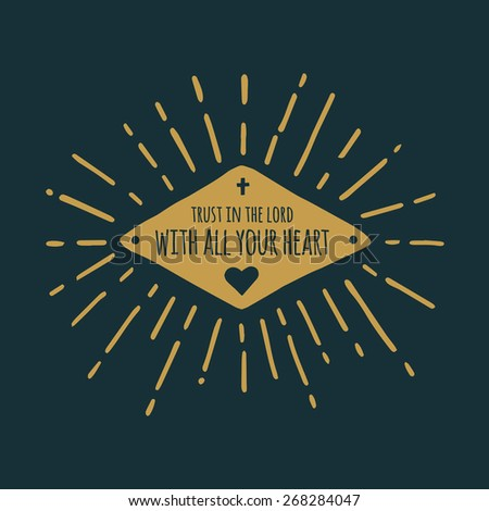 Trust in the Lord illustration with heart and sunburst - stock vector