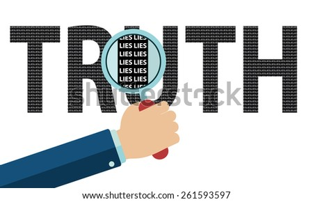 Truth made of lies, hand with magnifing glass. - stock vector