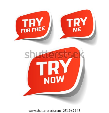 Try Now, Try For Free and Try Me speech bubbles. Vector. - stock vector