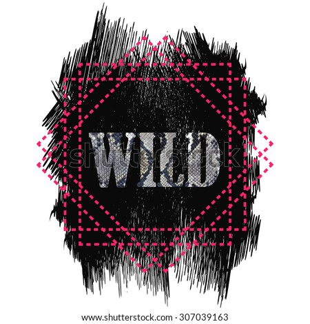 Tshirt design Wild word quote. Snake skin word on a grunge dark texture background isolated on white. Pink geometric dotted line frame - stock vector