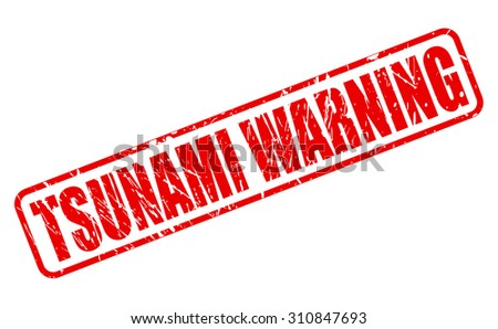 TSUNAMI WARNING red stamp text on white - stock vector