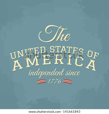 Typographic design card for the American Independence Day. - stock vector