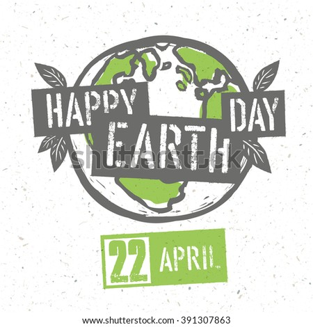 Typographic design for Earth Day. Concept Poster With Earth Symbol. Vector Template. On recycled paper texture - stock vector
