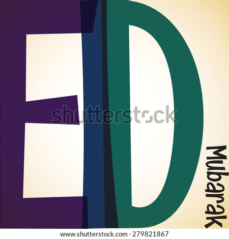 Typographic Eid Mubarak (Blessed Eid) card in vector format. - stock vector