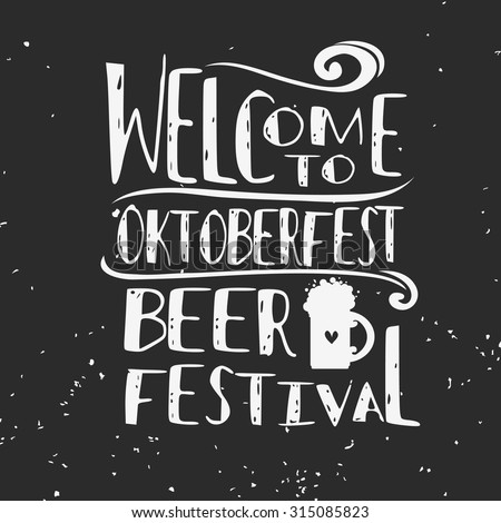 Typographic poster. What could be better than beer. Oktoberfest. Hipster style.Grunge texture. Lettering.T-shirt, label, invitation, greeting and postal cards.Inspirational vector typography. - stock vector