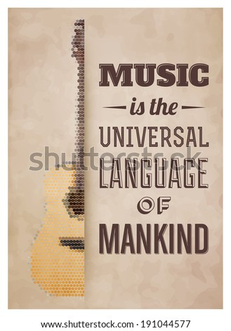 Typographic Poster with Acoustic Guitar - Music is the universal language of mankind - stock vector