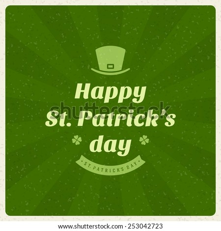 Typographic Saint Patrick's Day Retro Background. Vintage Vector design greetings card or poster.  - stock vector