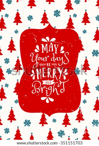 """Typographic style Christmas greeting card template with Christmas trees, snowflakes and text """"May Your Days Be Merry and Bright""""."""" - stock vector"""