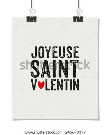 Typographic style poster for Valentine's Day. Poster design mock-up with paper clips, isolated on white. Joyeuse Saint Valentin - Happy Valentine's day in French. - stock vector