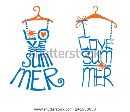 """Typography Design. Silhouette of dress and tee shirt from words with hanger,heart,sun.The message """"I love summer"""".Fashion illustration.To use as logo ,icon, label, stickers,doodle vector. - stock vector"""