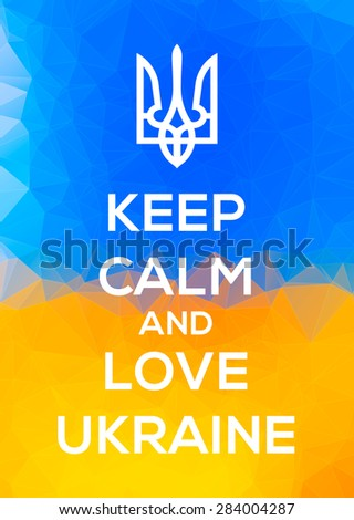Ukranian trident emblem vector illustration on a national flag triangle background with keep calm text.  Fully editable image. Perfect for wallpapers, phone cases, emplems, posters, etc. - stock vector