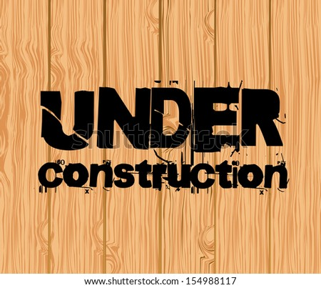 under construction label over wooden background vector illustration  - stock vector