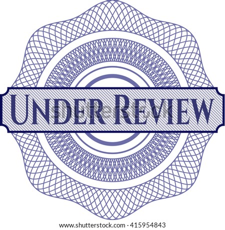 Under Review rosette or money style emblem - stock vector