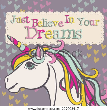 """Unicorn with a rainbow vector. Motivation card with stars, decor elements, cute unicorn and text """"Just believe in your dreams"""". - stock vector"""