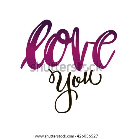 Unique hand drawn colorful lettering of the phrase Love you. Modern ink brush calligraphy letters isolated on white background. Love you. Confession. Love letter. Greeting card, love you words - stock vector