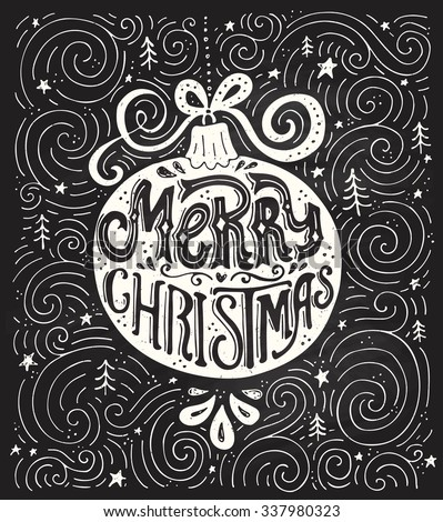 Unique hand drawn Merry Christmas lettering in a Christmas ball. Christmas card decoration element. Vector typography. Holiday greeting card design. - stock vector