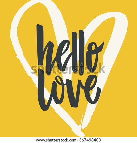 Unique lettering poster with a phrase Hello Love. Vector art for save the date card, wedding invitation or valentine's day card. - stock vector