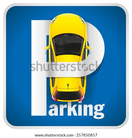 Unusual illustration parking sign combined with a yellow car - stock vector
