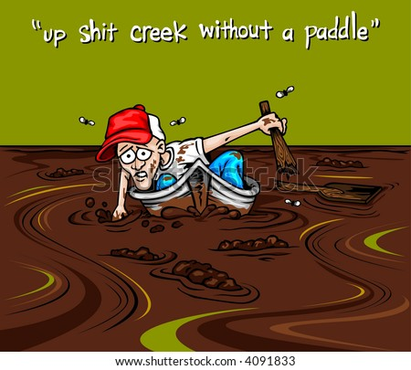 up shit creek without a paddle - stock vector
