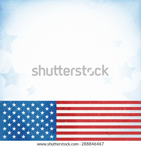 US American flag themed background, or card with flag at the bottom forming a patriotic border on a distressed, worn background with faintly visible stripes and stars. - stock vector