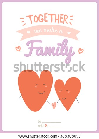 Valentine's day calligraphic card with lovely and romantic phrase and holidays elements. Together we make a family illustration. Vector 3x4 card for Valentine's day, wedding, marriage, save the date - stock vector