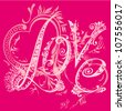 Valentine s Day card. The inscription love in the style of abstract floral pattern on a pink background. T-shirt design - stock vector