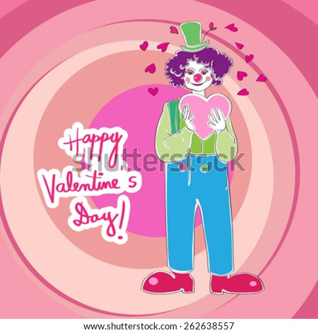 Valentine's Day card with clown wearing a heart, hand drawn illustration and vibrant text over a pink background with circles - stock vector