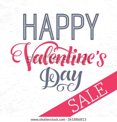 Valentine's Day sale vector illustration for discount card, shopping template, price label. Happy Valentine's Day calligraphic poster, typography design, hand drawn lettering - stock vector