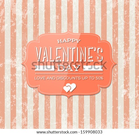 Valentine's day vector greeting card. Pink retro glossy label over a grungy weathered and worn old striped paper background. Festive typography design. Happy valentine's day. Discounts. - stock vector
